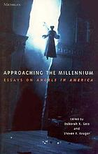 Approaching the millennium : essays on Angels in America