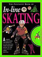 The fantastic book of in-line skating