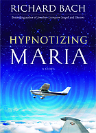 Hypnotizing Maria : a novel