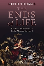 The ends of life : roads to fulfilment in early modern England