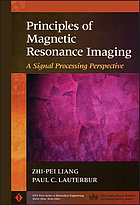 Principles of magnetic resonance imaging : a signal processing perspective