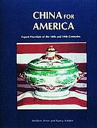 China for America : export porcelain of the 18th and 19th centuries
