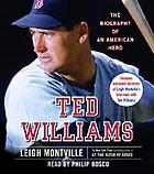 Ted Williams [the biography of an American hero]