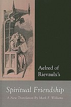 Aelred of Rievaulx's Spiritual friendship : a new translation