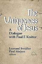 The uniqueness of Jesus : a dialogue with Paul F. Knitter