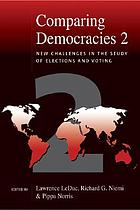 Comparing democracies 2 : new challenges in the study of elections and voting