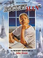 Rocket man : the Mercury adventure of John Glenn