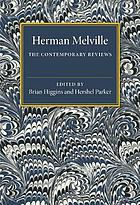 Herman Melville : the contemporary reviews