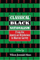 Classical Black nationalism : from the American Revolution to Marcus Garvey