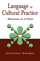 Language as cultural practice : Mexicanos en el norte