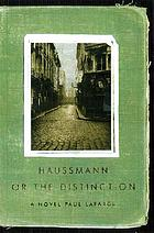 Haussmann, or, The distinction : a novel