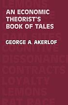 An economic theorist's book of tales : essays that entertain the consequences of new assumptions in economic theory