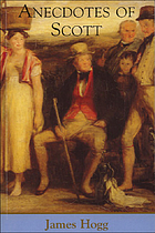 Anecdotes of Scott : Anecdotes of Sir W. Scott and Familiar anecdotes of Sir Walter Scott