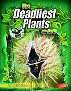 The deadliest plants on earth
