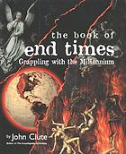The book of end times : grappling with the millennium