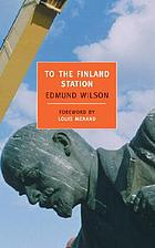 To the Finland station; a study in the writing and acting of history