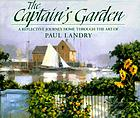 The captain's garden : a reflective journey home through the art of Paul Landry