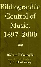 Bibliographic control of music, 1897-2000