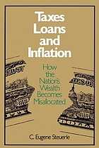 Taxes, loans, and inflation : how the nation's wealth becomes misallocated