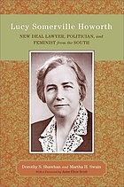 Lucy Somerville Howorth : New Deal lawyer, politician, and feminist from the South