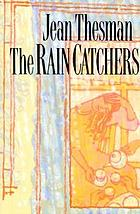 The rain catchers