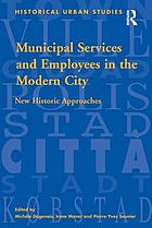 Municipal services and employees in the modern city : new historic approaches