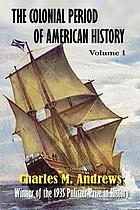 The colonial period of American history. The settlements