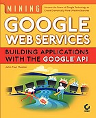 Mining Google web services : building applications with the Google API
