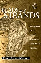 Beads and strands : reflections of an African woman on Christianity in Africa