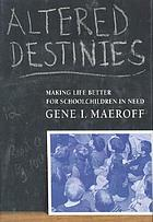 Altered destinies : making life better for schoolchildren in need