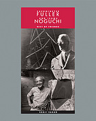 Buckminster Fuller and Isamu Noguchi : best of friends
