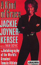 A Kind of grace : the autobiography of the world's greatest female athlete