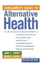 The New York Times guide to alternative health : a consumer reference