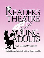 Readers theatre for young adults : scripts and script development