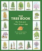 The tree book : for kids and their grown-ups