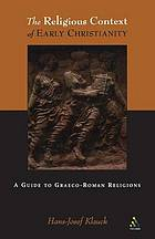 The religious context of early Christianity : a guide to Graeco-Roman religions
