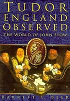 Tudor England observed : the world of John Stow