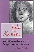 Lola Montez : the California adventures of Europe's notorious courtesan