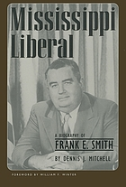 Mississippi liberal : a biography of Frank E. Smith
