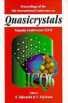 Proceedings of the 6th International Conference on Quasicrystals : Yamada Conference XLVII : Tokyo, Japan, 26-30 May 1997