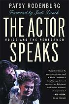 The actor speaks : voice and the performer