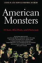 American monsters : 44 rats, blackhats, and plutocrats