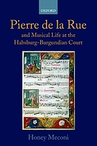 Pierre de la Rue and musical life at the Habsburg-Burgundian Court