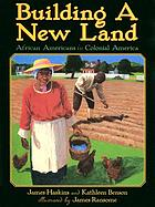 Building a new land : African Americans in Colonial America