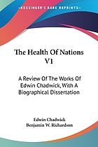 The health of nations; a review of the works of Edwin Chadwick