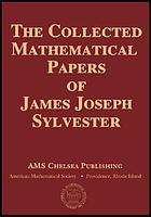 The collected mathematical papers of James Joseph SylvesterCollected mathematical papers