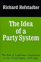 The idea of a party system; the rise of legitimate opposition in the United States, 1780-1840