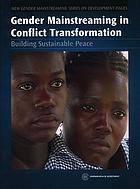 Gender mainstreaming in conflict transformation : building sustainable peace