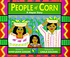 People of corn : a Mayan story