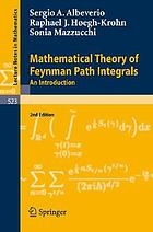 Mathematical theory of Feynman path integrals